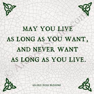 May You Live As Long As You Want…