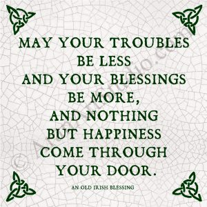 May Your Troubles Be Less…