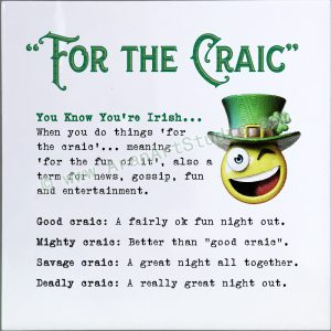 You know you're Irish… Craic