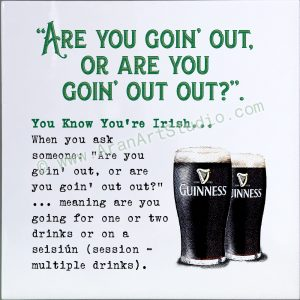 You know you're Irish… Going Out