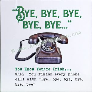 You know you're Irish… Telephone
