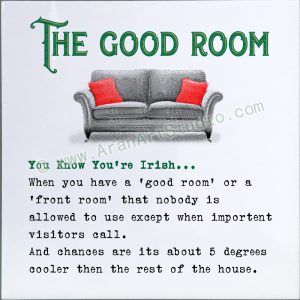 You know you're Irish… The Good Room